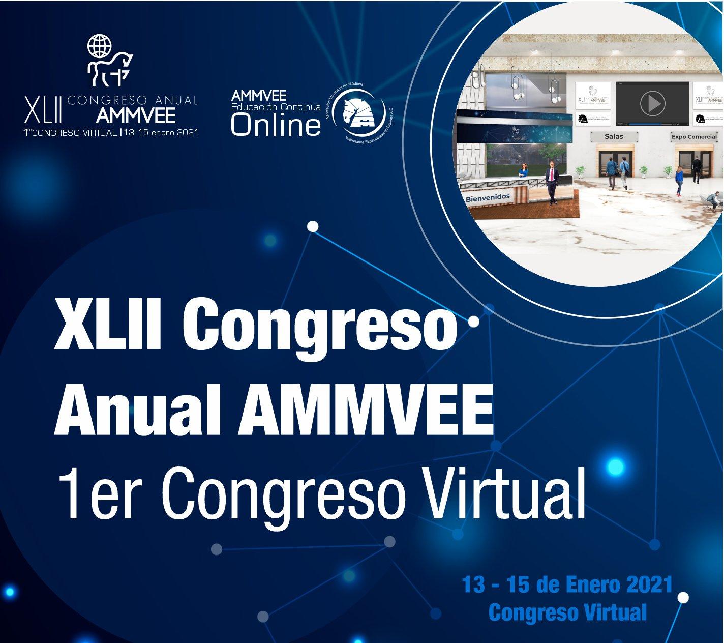 XLII Congreso AMMVEE y 1er Congreso virtual de la Asociación mexicana de Médicos Veterinarios Especialistas en Equinos AMMVEE